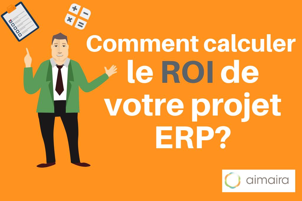 Comment calculer le ROI de votre projet ERP ?